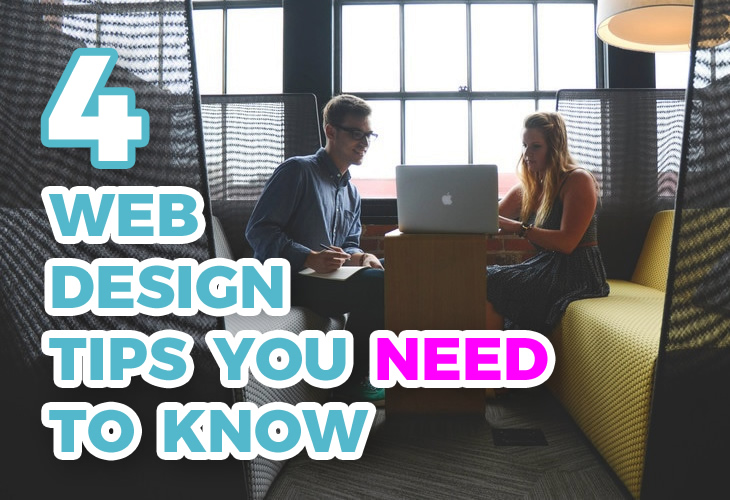 4 Web Design Tips You Need To Know
